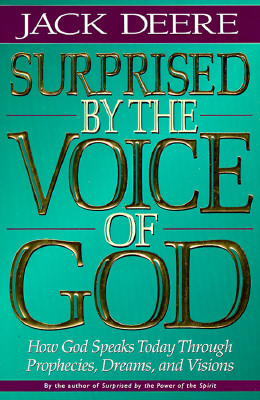 Image for Surprised by the Voice of God: How God Speaks Today Through Peophecies, Dreams, and Visions