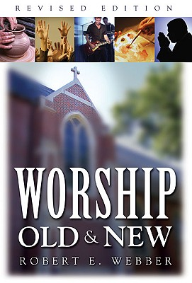 Worship Old and New, ROBERT E. WEBBER