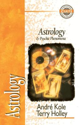 Astrology and Psychic Phenomena, Kole, Andre; Holley, Terry