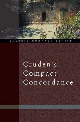 Cruden's Compact Concordance, Alexander Cruden