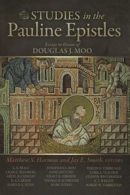 Image for Studies in the Pauline Epistles: Essays in Honor of Douglas J. Moo