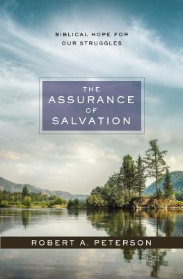 Image for The Assurance of Salvation: Biblical Hope for Our Struggles