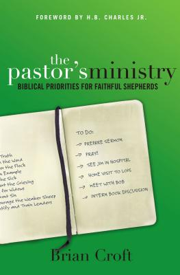 Image for The Pastor's Ministry: Biblical Priorities for Faithful Shepherds