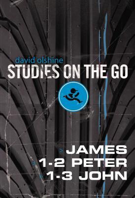 James, 1-2 Peter, and 1-3 John (Studies on the Go), Olshine, David