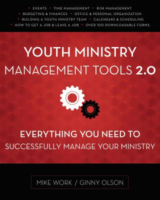 Image for Youth Ministry Management Tools 2.0: Everything You Need to Successfully Manage Your Ministry