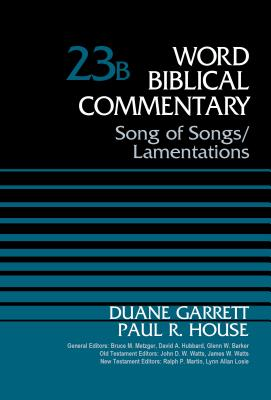 Image for Song of Songs and Lamentations, Volume 23B (Word Biblical Commentary)