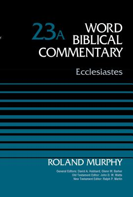 Image for Ecclesiastes, Volume 23A (Word Biblical Commentary)