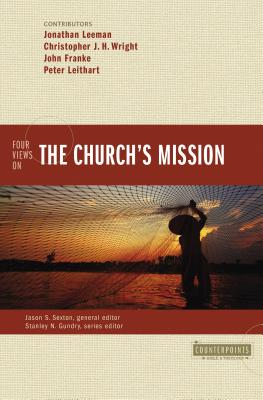 Image for Four Views on the Church's Mission (Counterpoints: Bible and Theology)