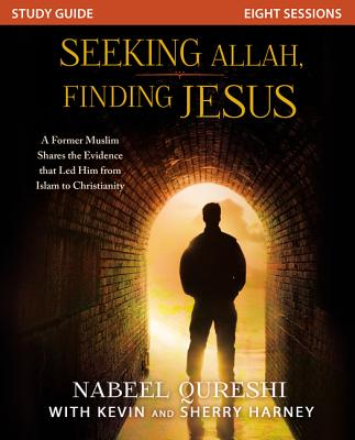 Image for Seeking Allah, Finding Jesus : A Former Muslim Shares the Evidence that Led Him from Islam to Christianity (Study Guide)