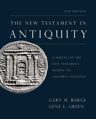 Image for The New Testament in Antiquity, 2nd Edition: A Survey of the New Testament within Its Cultural Contexts
