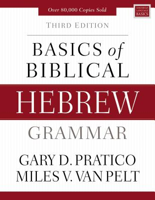 Image for Basics of Biblical Hebrew Grammar: Third Edition (Zondervan Language Basics)