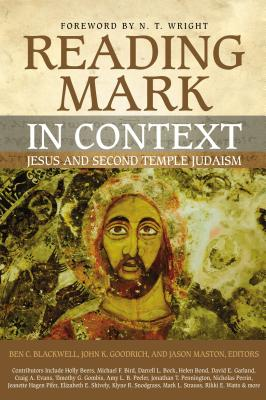 Image for Reading Mark in Context: Jesus and Second Temple Judaism