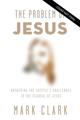 Image for The Problem of God: Answering a Skeptic's Challenges to Christianity