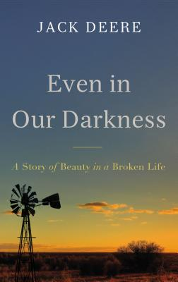 Image for Even in Our Darkness: A Story of Beauty in a Broken Life