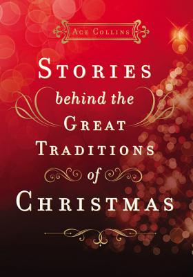 Image for Stories Behind the Great Traditions of Christmas