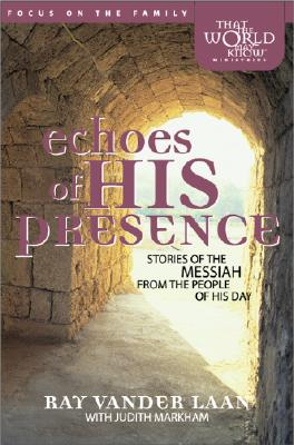 Image for Echoes of His Presence: Stories of the Messiah from the People of His Day (Book Club Edition)