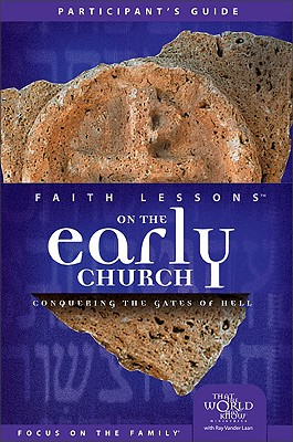 Image for Faith Lessons on the Early Church Vol. 5: Conquering the Gates of Hell (Participant's Guide)