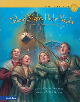 Silent Night, Holy Night : The Story Behind Our Favorite Christmas Carol, MYRNA STRASSER, GUY PORTFIRIO, GUY PORFIRIO