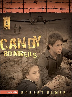 Candy Bombers (The Wall Series, Book 1), Elmer, Robert