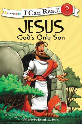 Image for Jesus, God's Only Son: Biblical Values (I Can Read! / Dennis Jones Series)