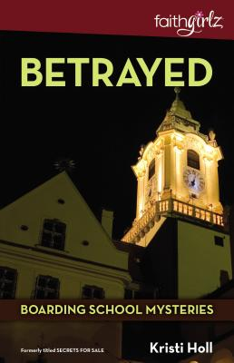 Image for Betrayed (Faithgirlz  Boarding School Mysteries)