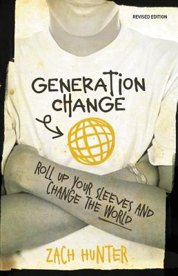 "Image for ""Generation Change, Revised Edition: Roll Up Your Sleeves and Change the World"""