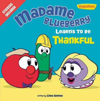 Image for Madame Blueberry Learns to Be Thankful: Stickers Included! (Big Idea Books)