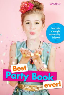Image for Best Party Book Ever!: From invites to overnights and everything in between (Faithgirlz!)