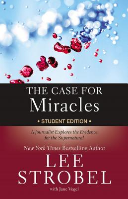 Image for The Case for Miracles Student Edition: A Journalist Explores the Evidence for the Supernatural
