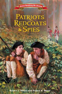 Image for Patriots, Redcoats and Spies (American Revolutionary War Adventures)