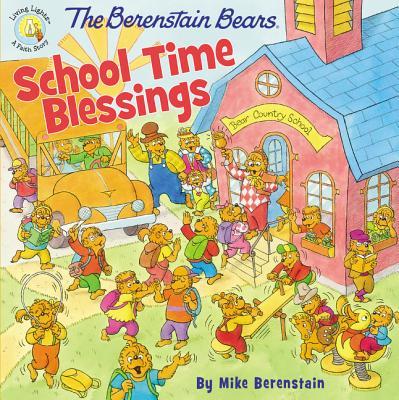 Image for The Berenstain Bears School Time Blessings (Berenstain BearsLiving Lights)