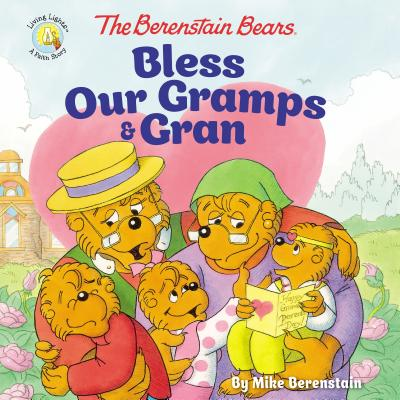 Image for The Berenstain Bears Bless Our Gramps and Gran (Berenstain Bears/Living Lights)