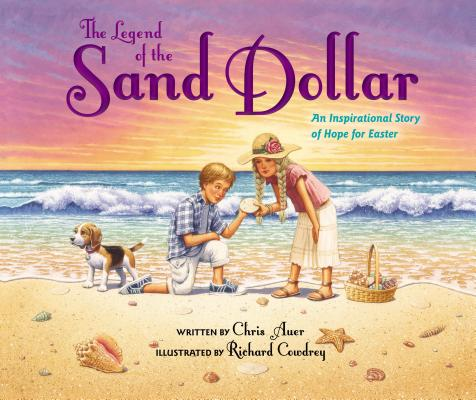 Image for The Legend of the Sand Dollar, Newly Illustrated Edition: An Inspirational Story of Hope for Easter