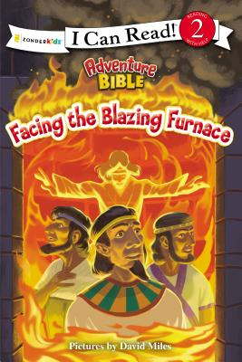 Image for Facing the Blazing Furnace (I Can Read! / Adventure Bible)