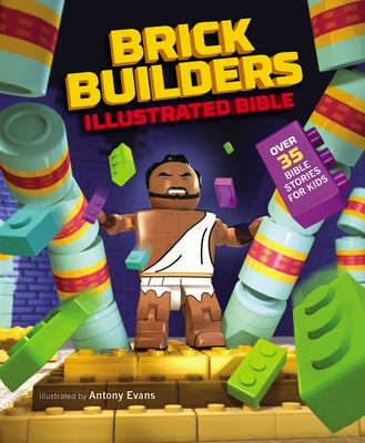 Image for Brick Builder's Illustrated Bible: Over 35 Bible stories for kids