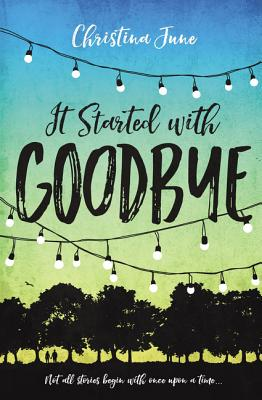 IT STARTED WITH GOODBYE, JUNE, CHRISTINA