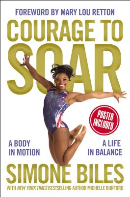 Image for Courage to Soar: A Body in Motion, A Life in Balance
