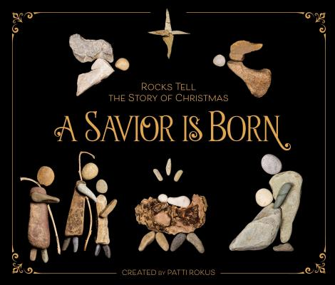 Image for A Savior Is Born: Rocks Tell the Story of Christmas