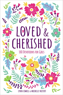 Image for Loved and Cherished: 100 Devotions for Girls