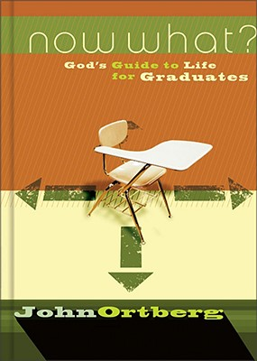 Image for Now What?: God's Guide to Life for Graduates