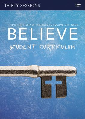 Image for Believe Student Video Study: Living the Story of the Bible to Become Like Jesus