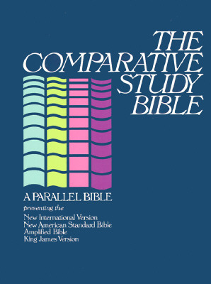 Image for The Comparative Study Bible (New International Version, New American Standard, Amplified and King James Version
