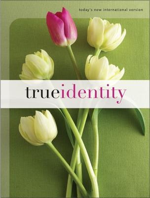 Image for True Identity Bible (Today's New International Version)