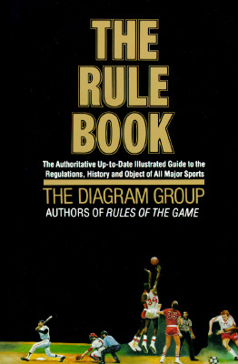 Image for The Rule Book: The authoritative up-to-date illustrated guide to the regulations, history and object of all major Sports
