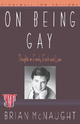 Image for On Being Gay: Thoughts on Family, Faith, and Love (Stonewall Inn Editions)
