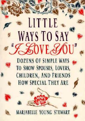 Image for Little Ways To Say I Love You : Dozens Of Simple Ways