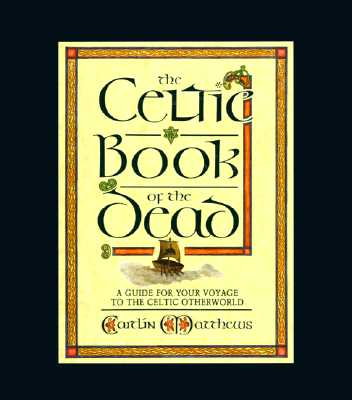Image for The Celtic Book of the Dead: A Guide for Your Voyage to the Celtic Otherworld (Cards/Spread-Cloth)