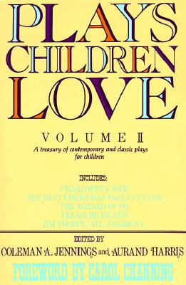 Image for 002: Plays Children Love: Volume II: A Treasury of Contemporary and Classic Plays for Children