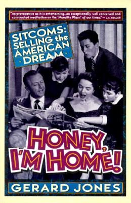Image for Honey, I'm Home!: Sitcoms: Selling The American Dream