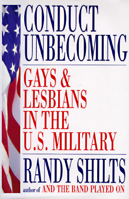 Image for Conduct Unbecoming : Gays and Lesbians in the U.S. Military